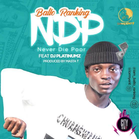 Balloranking — NDP Never Die Poor ft. DJ Platinumz