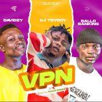 Balloranking — VPN ft. DJ Toyocy & Davidzy