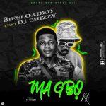 Biesloaded ft. DJ Shizzy – Magbo (Refix)