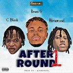 Bravo G ft. C Blvck & Abramsoul — AfterRound1