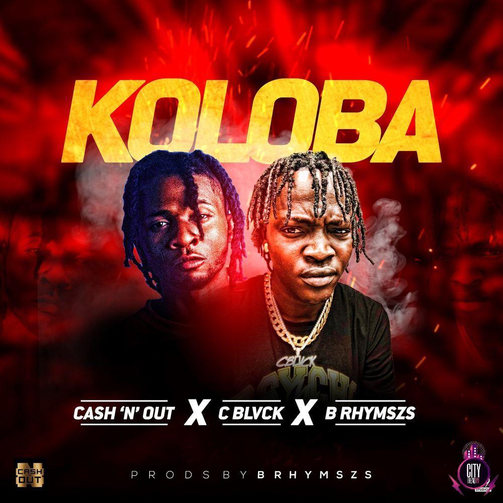 Cash N Out C Blvck B Rhymszs — Koloba