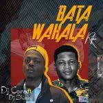DJ Cora ft. DJ Shizzy — Bata Wahala (Refix)