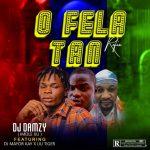 DJ Damzy ft. DJ Mayor Kay & Iju Tiger – O Fela Tan (Refix)