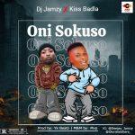 DJ Jamzy ft. Kiss Badla — Oni Sokuso