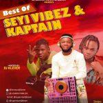 DJ Klever – Best Of Seyi Vibez & Kaptain Mix