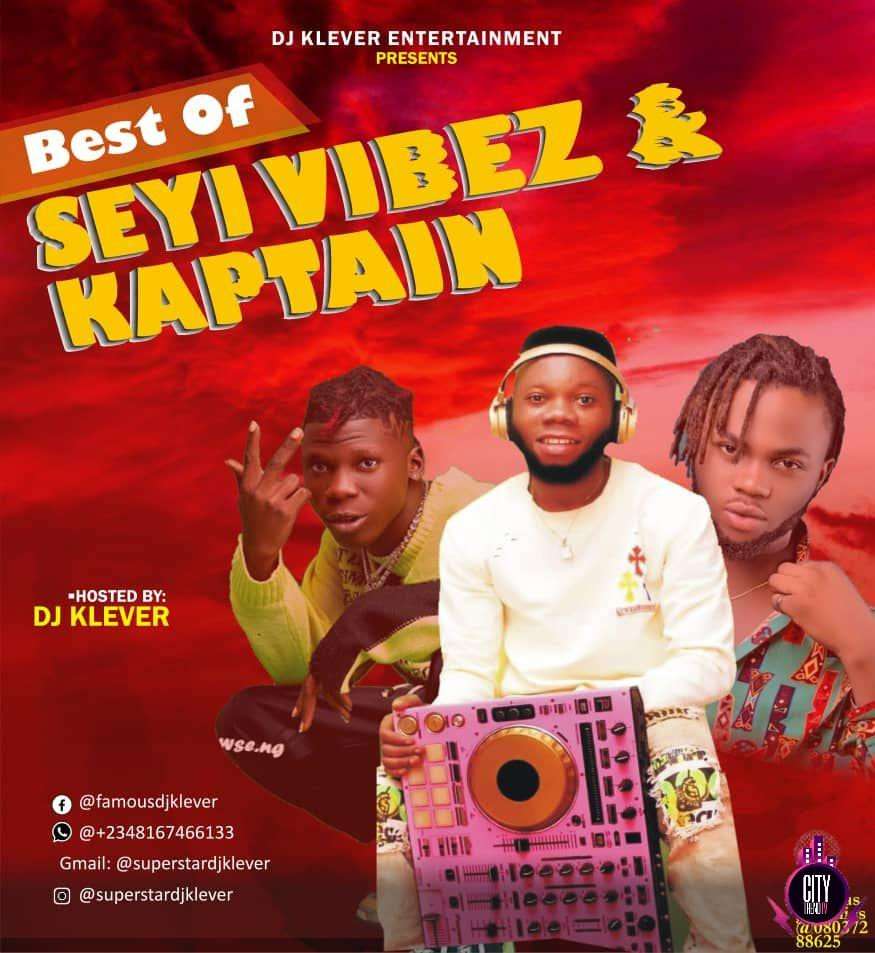 DJ Klever – Best Of Seyi Vibez Kaptain Mix
