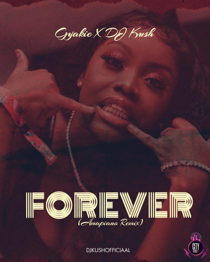 DJ Kush ft. Gyakie — Forever Amapiano Remix