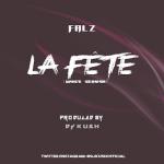 DJ Kush x Falz — La Fete Refix
