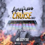DJ Ozzytee – Amapiano Cruise Mixtape Vol. 2
