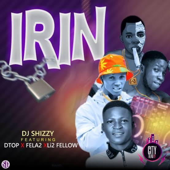 DJ Shizzy ft. Fela 2 x DTop x Li2 Fellow — Irin Iron