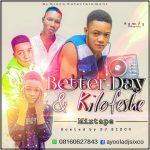 DJ Sixco – Better Day Kilofeshe Mix