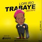 DJ Skipo – Lori Iro Trabaye Mix