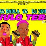 DJ Skipo ft. Kiss Badla – Wulo Tebo (Refix)