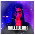 DJ YK – Hallelujah