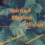 DJ Zeez Baddest – Spiritual Rhythms Mix