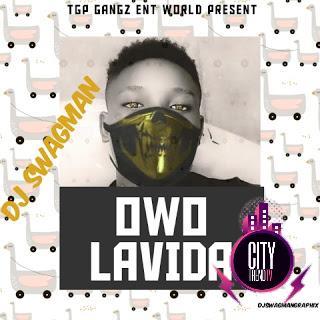 DJ Swagman Owo Lavida1