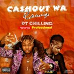DY Chilling ft. Professional Beat — Cashout Wa (Remix)