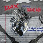 Dax — I Don t Want Another Sorry ft. Trippie Redd