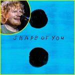 ED Sheeran — Shape of You