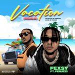 Fexsy – Vacation (Remix) ft. Peruzzi