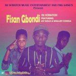 DJ Scratch Ibile ft. Ay Gold & Walley Conga – Fisan Gbondi