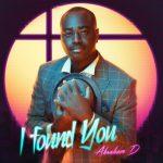 Abraham D – I Found You