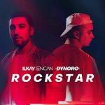 Ilkay Sencan Dynoro — Rockstar
