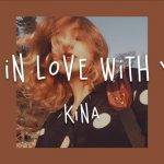 Kina — I m In Love With You
