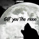 Kina ft. Snow — Get You The Moon