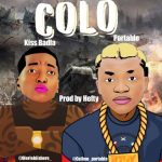 Kiss Badla x Portable — Colo (Prod. Hefty)