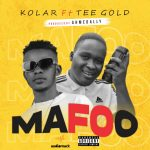Kolar ft. Tee Gold – Mafoo Prod. Ahmedally