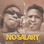 Omo No Salary ft. DJ Shizzy — No Salary Refix