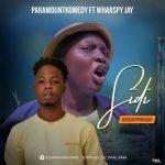 ParamountKomedy ft. Wharspy Jay – Sidi SoundTrack