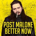 Post Malone — Better Now