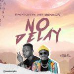 Raptor & Mr Benson – No Delay