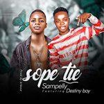 Sampelly ft. Destiny Boy — Sope Tie