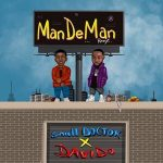 Small Doctor ft. Davido – Mandeman Remix