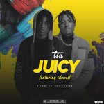 TIA ft. Idowest — Juicy