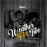 Topboi — Weather For Two