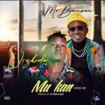 Wizkido ft. Mr Benson – Mukan (Choose One)