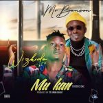 Wizkido ft. Mr Benson – Mukan Choose One