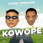 Young Jomiloju ft. Dablixx Oshaa — Kowope