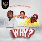 Ashian Tyga ft. Ammylesski & DJ Muse – Why?