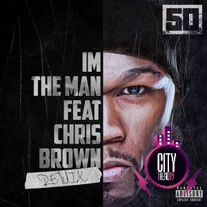 50 Cent — I m The Man Remix ft. Chris Brown