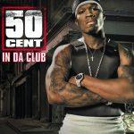 50 Cent — In Da Club