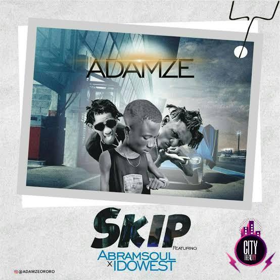 Adamze ft. Abramsoul Idowest — Skip