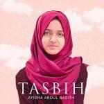 Ayisha Abdul Basith — Tasbih