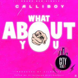 Calliboy — What About You