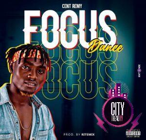 Cent Remy – Focus Dance