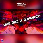 DJ EddyBeatz — Why Are You Running